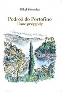 Podróż do Portofino i inne przygody - okładka książki