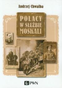 Polacy w służbie Moskali - okładka książki