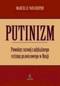Putinizm. Powolny rozwój radykalnego reżimu prawicowego w Rosji - okładka książki