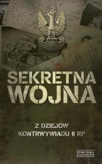 Sekretna wojna. Z dziejów kontrwywiadu - okładka książki