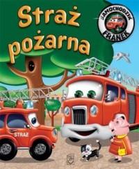 Straż pożarna. Samochodzik Franek - okładka książki