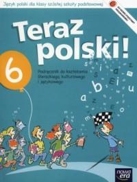 Teraz polski! Klasa 6. Szkoła podstawowa. Podręcznik do kształcenia literackiego, kulturowego i językowego + O świętach - okładka podręcznika