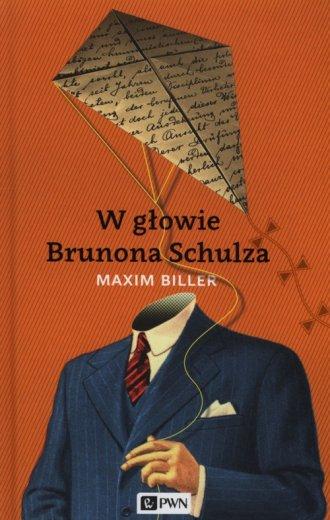 W głowie Brunona Schulza - okładka książki