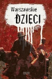 Warszawskie dzieci - Wydawnictwo - okładka książki