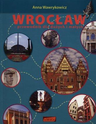 Wrocław. Przewodnik dla dużych - okładka książki