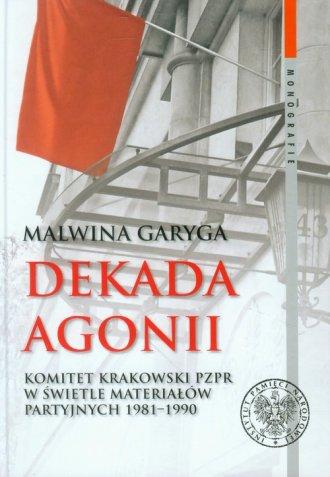 Dekada agonii. Komitet Krakowski - okładka książki