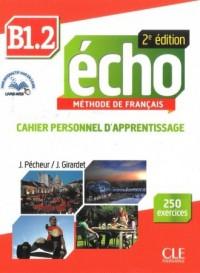 Echo B1.2. Język francuski. Szkoła ponadgimnazjalna. Ćwiczenia (+ CD) - okładka podręcznika
