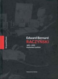 Edward Bernard Raczyński 1891-1993. - okładka książki