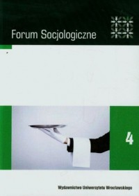 Forum Socjologiczne 4. Nowe trendy w konsumpcji i zmiany w komunikowaniu społecznym. Współczesne orientacje i metody badań - okładka książki