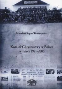 Kościół Chrystusowy w Polsce w latach 1921-2006 - okładka książki