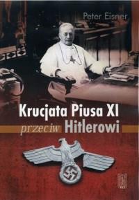 Krucjata Piusa XI przeciw Hitlerowi - okładka książki