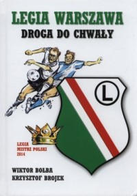 Legia Warszawa. Droga do chwały - okładka książki