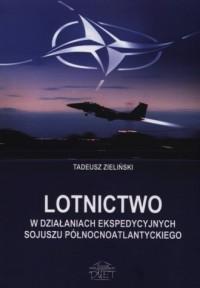 Lotnictwo w działaniach ekspedycyjnych Sojuszu Północnoatlantyckiego - okładka książki