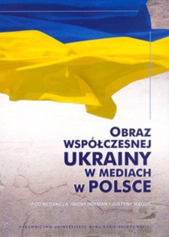Obraz wspólczesnej Ukrainy w mediach - okładka książki