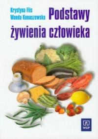Podstawy żywienia człowieka. Szkoła ponadgimnazjalna. Podręcznik - okładka podręcznika