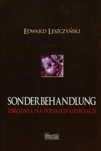 Sonderbehandlung. Zbrodnia na polskich dzieciach - okładka książki