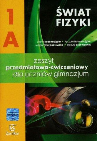 Świat fizyki 1A. Gimnazjum. Zeszyt - okładka podręcznika