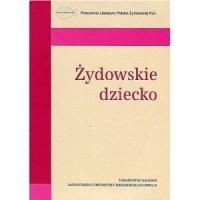 Żydowskie dziecko. Źródła i monografie - okładka książki