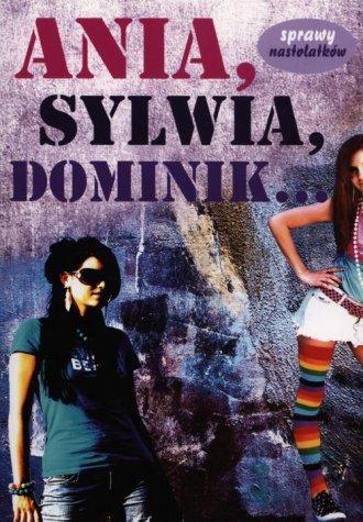 Ania, Sylwia, Dominik - okładka książki