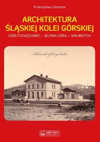 Architektura Śląskiej Kolei Górskiej - okładka książki