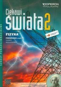 Ciekawi świata 2. Fizyka. Podręcznik cz. 2. Zakres rozszerzony. Szkoła ponadgimnazjalna - okładka podręcznika
