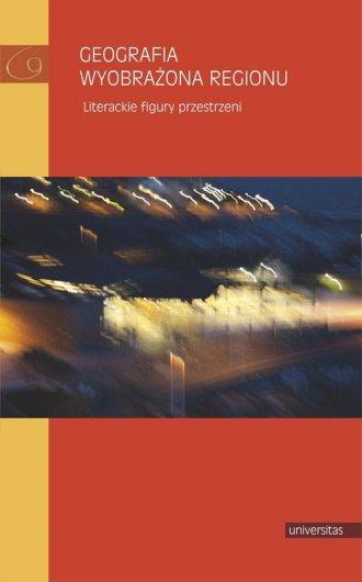 Geografia wyobrażona regionu. Literackie - okładka książki