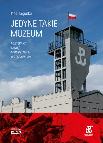 Jedyne takie muzeum odzyskana pamięć - okładka książki