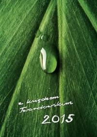 Kalendarz z księdzem Twardowskim 2015. Kropla - okładka książki