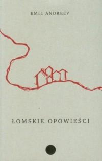 Łomskie opowieści - okładka książki
