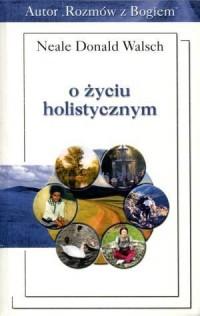 O życiu holistycznym - okładka książki