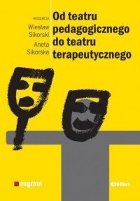 Od teatru pedagogicznego do teatru terapeutycznego - okładka książki