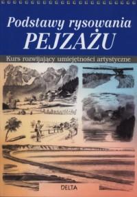 Podstawy rysowania pejzażu. Kurs rozwijający umiejętności artystyczne - okładka książki