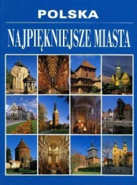 Polska. Najpiękniejsze miasta - okładka książki