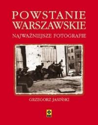 Powstanie Warszawskie. Najważniejsze fotografie - okładka książki