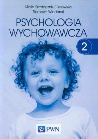 Psychologia wychowawcza. Tom 2 - okładka książki