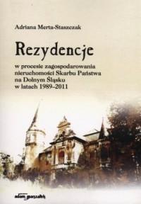 Rezydencje w procesie zagospodarowania nieruchomości Skarbu Państwa na Dolnym Śląsku w latach 1989-2011 - okładka książki