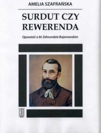 Surdut czy rewerenda. Opowieść o bł. Edmundzie Bojanowskim - okładka książki