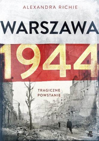 Warszawa 1944. Tragiczne Powstanie - okładka książki