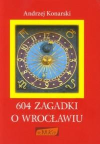 604 zagadki o Wrocławiu - okładka książki