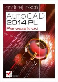 AutoCAD 2014 PL. Pierwsze kroki - okładka książki