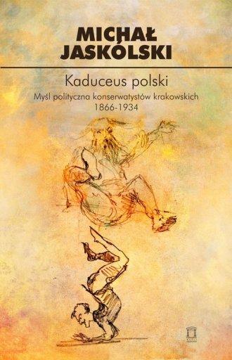 Kaduceus polski. Myśl polityczna - okładka książki