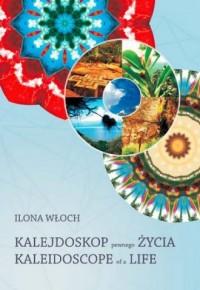 Kalejdoskop pewnego życia. Kaleidoscope of a life - okładka książki