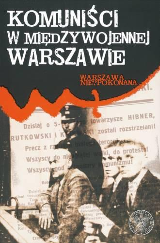 Komuniści w międzywojennej Warszawie. - okładka książki