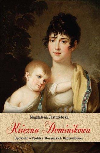 Księżna Dominikowa. Opowieść o - okładka książki