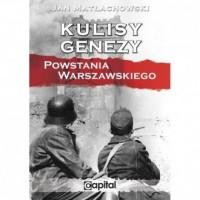 Kulisy genezy Powstania Warszawskiego - okładka książki