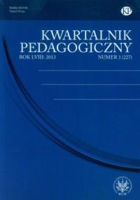 Kwartalnik Pedagogiczny. Rocznik LVIII nr 1 (227) / 2013 - okładka książki