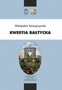 Kwestia bałtycka - Władysław Konopczyński - okładka książki