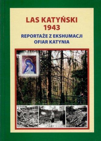Las Katyński 1943. Reportaże z - okładka książki