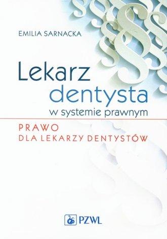 Lekarz dentysta w systemie prawnym. - okładka książki