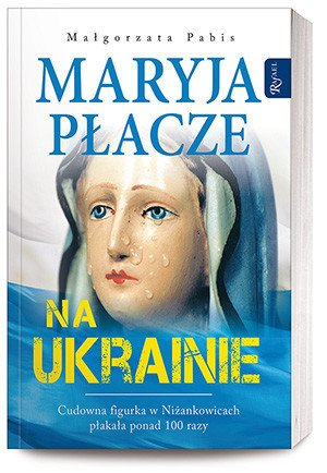 Maryja płacze na Ukrainie - okładka książki